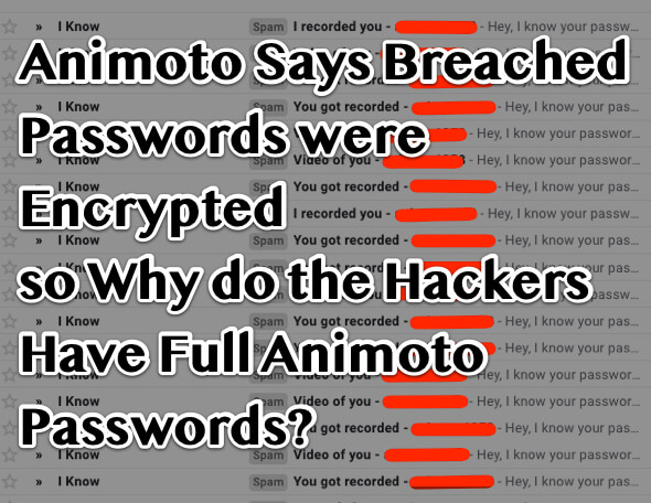 Animoto Says Breached Passwords were Encrypted so Why do the Hackers Have Full Animoto Passwords