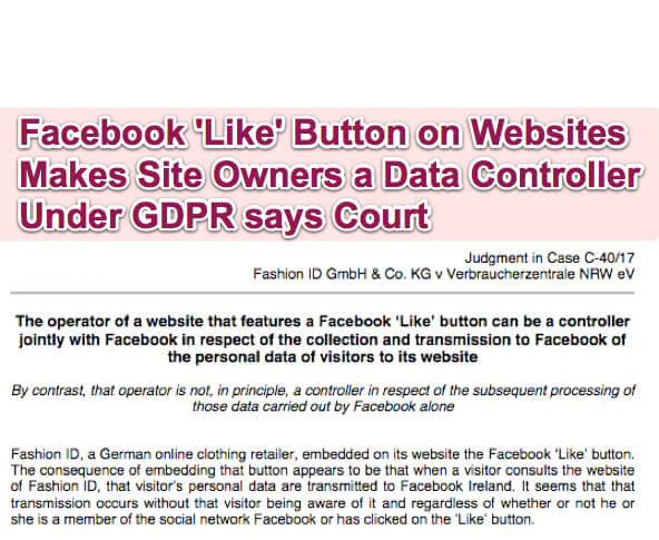 Facebook 'Like' Button on Websites Makes Site Owners a Data Controller Under GDPR says Court
