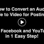 How to Convert an Audio File to Video to Post an Audio File to Facebook or YouTube in 1 Easy Step!