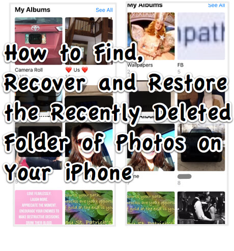 How to Find, Recover and Restore the Recently Deleted Folder of Photos on Your iPhone