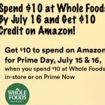 Spend $10 at Whole Foods By July 16 and Get $10 Credit on Amazon!