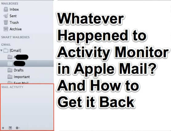 Whatever Happened to Activity Monitor in Apple Mail? And How to Get it Back
