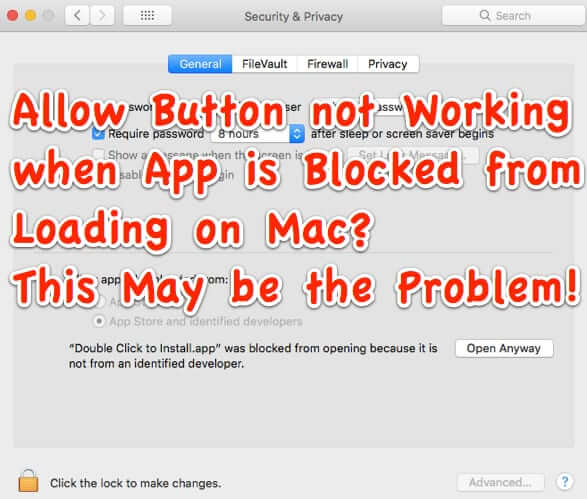 Allow Button not Working when App is Blocked from Loading on Mac? This May be the Problem! Plus How to Get that 'from Anywhere' Option Back