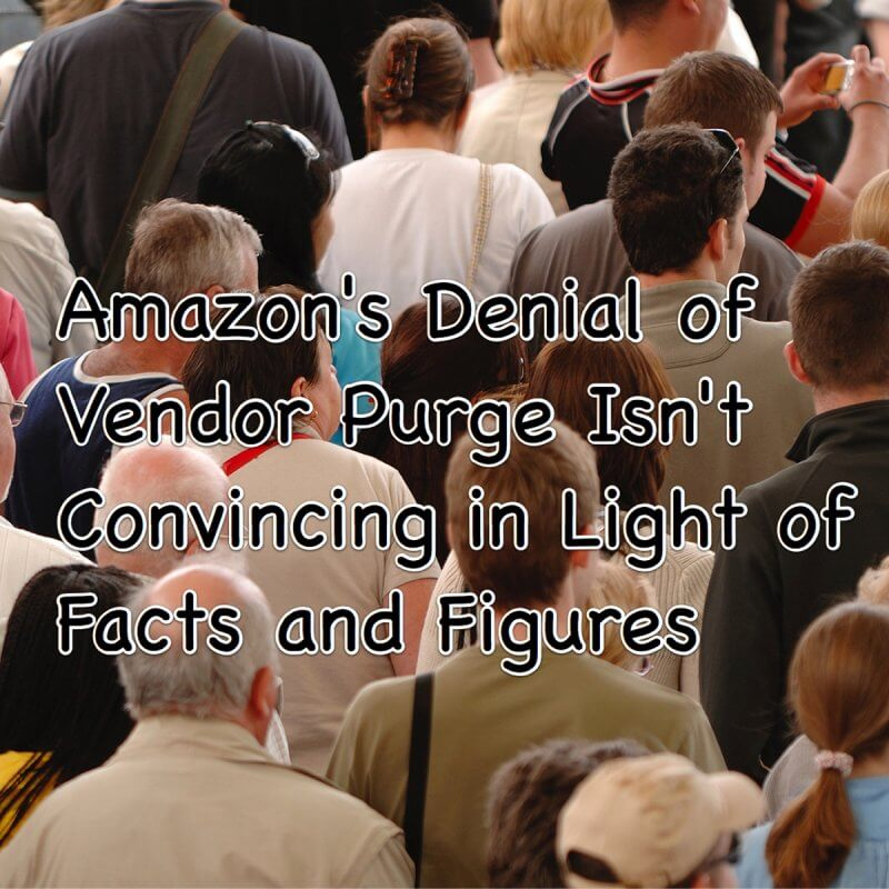Amazon's Denial of Amazon Vendor Purge Isn't Convincing in Light of Facts and Figures
