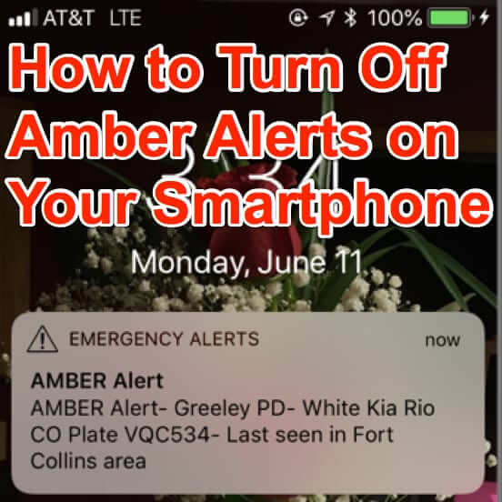 How to Turn Off and Disable Operation Amber Alerts on  Your iPhone and Android Phone