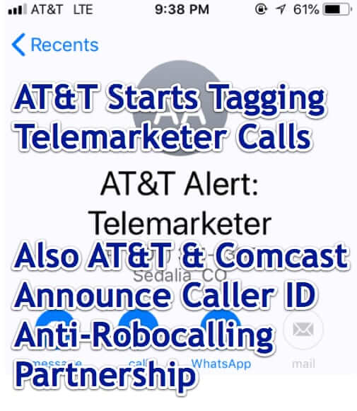 ATT Starts Tagging Telemarketer Calls and ATT and Comcast Announce Anti-Robocalling Caller ID Partnership