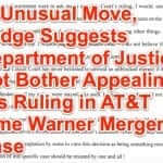 Court's Subtext in AT&T Time Warner Lawsuit Warns 'Don't Bother Appealing' (Includes Full Text of ATT Time Warner Opinion)