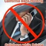 It is Now Illegal to Hold a Cellphone to Your Ear While Driving in California