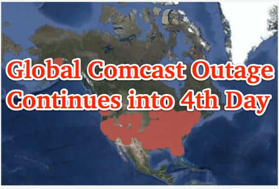 Global Comcast Outage Continues into 4th Day