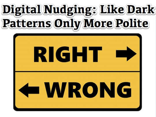 digital nudging nudge dark patterns