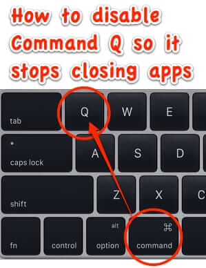 How to Disable Command-Q to Stop it from Closing Your Apps on Your Mac