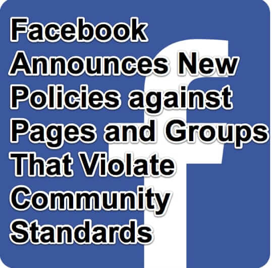 About Facebook's New Page and Group Policies to Combat Fake News and Other Baddies