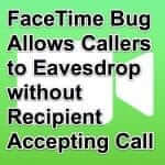 Bug in FaceTime Lets Callers Hear Your Audio Even if You Haven't Accepted the Call – Also How to Disable FaceTime
