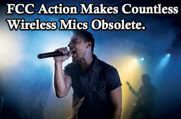 FCC Action Makes Countless Wireless Microphone Systems Obsolete