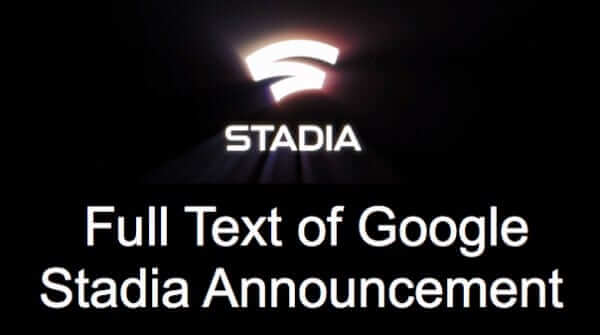 Full Text of Google Stadia Announcement