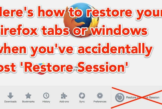 How to Restore Firefox Windows or Tabs after Closing and Accidentally Reopening Firefox