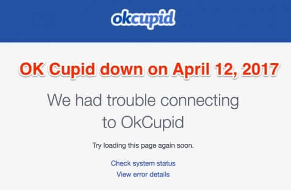 Online Dating Site OKCupid Down - April 2017