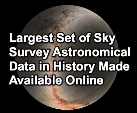 Largest Set of Sky Survey Astronomical Data in History Made Available Online