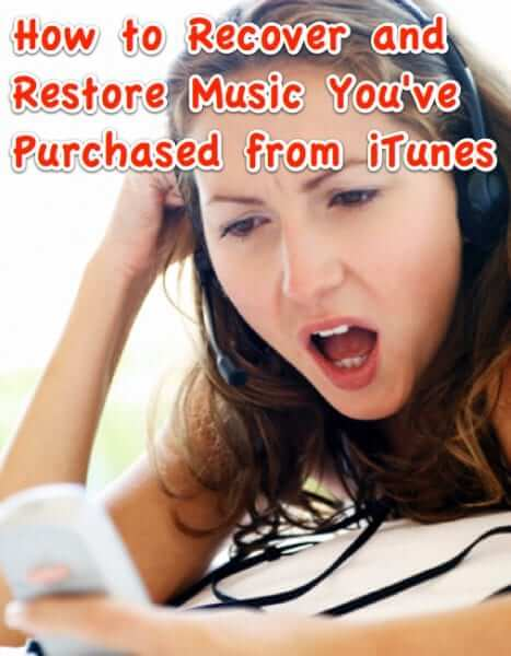 How to Recover and Restore iTunes Music Purchases