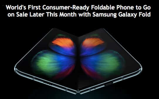 World's First Consumer-Ready Foldable Phone to Go on Sale Later This Month with Samsung Galaxy Fold