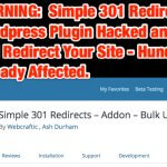 WARNING: Simple 301 Redirect Wordpress Plugin Hacked and Will Redirect Your Site
