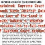 Explained: Supreme Court Hands Down Internet Sales Tax Law of the Land in South Dakota v. Wayfair (includes link to full text of SC opinion)