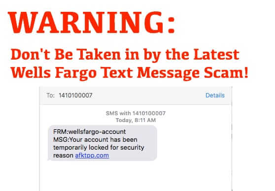 Don't Be Taken in by the Latest Wells Fargo Text Message Scam!